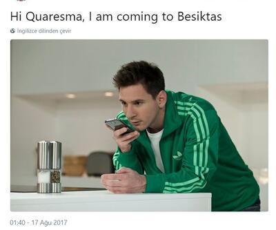 Messi: Hi Quaresma I'm coming to Beşiktaş
