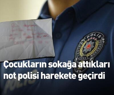 Çocukların sokağa attıkları not polisi harekete geçirdi