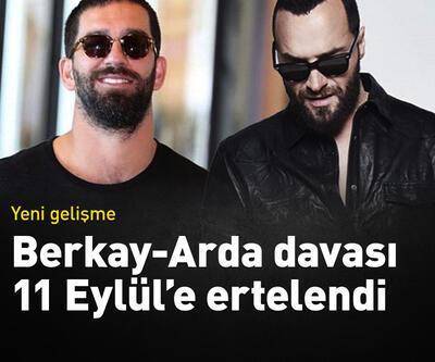 Berkay ile Arda Turan'ın davasında yeni gelişme