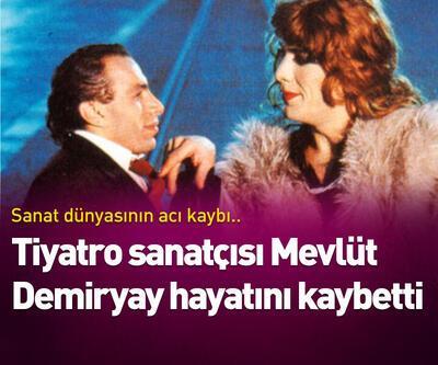 Tiyatro sanatçısı Mevlüt Demiryay hayatını kaybetti