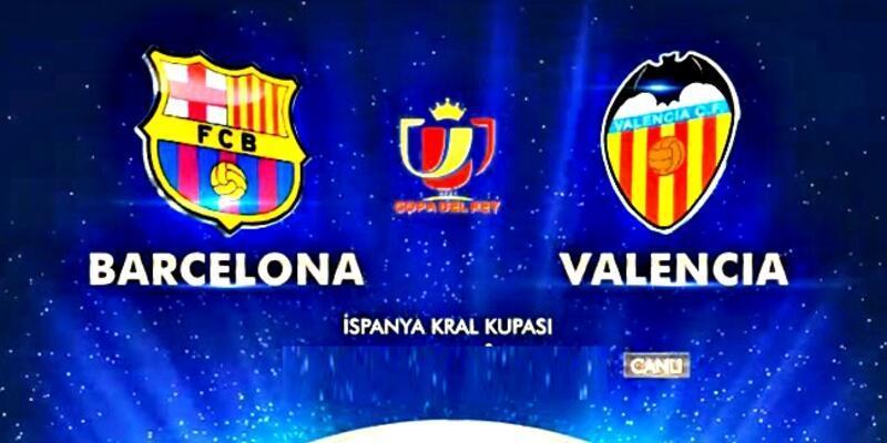 İspanya Kral Kupası Barcelona Valencia maçı saat kaçta, hangi kanalda?