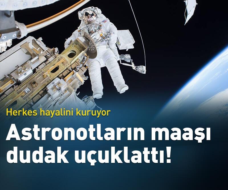Son dakika: Astronotların maaşı dudak uçuklattı!