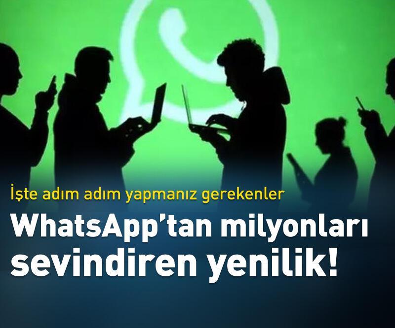 Son dakika: WhatsApp'tan milyonları sevindiren yenilik