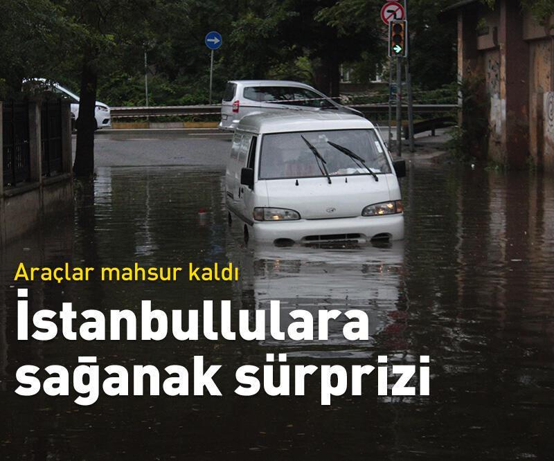 Son dakika: İstanbul'da sağanak sürprizi