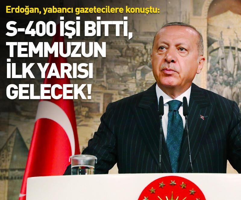 Son dakika: Cumhurbaşkanı Erdoğan'dan S-400 açıklaması