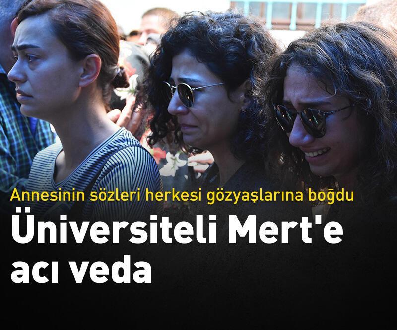 Son dakika: Üniversiteli Mert'e acı veda