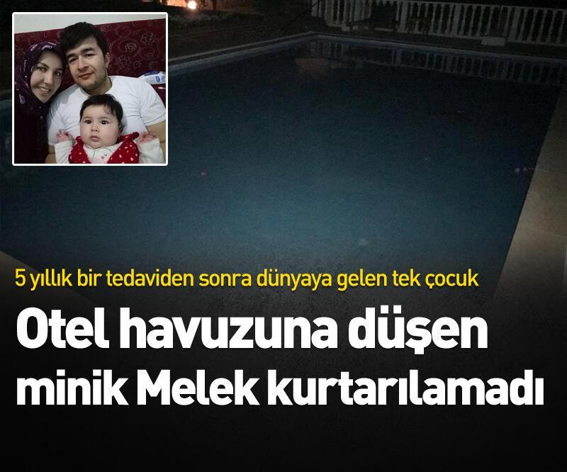 Son dakika: Otel havuzuna düşen  minik Melek kurtarılamadı