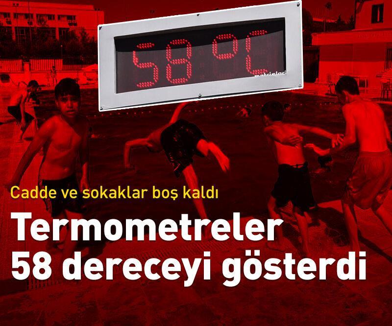 Son dakika: Termometreler 58 dereceyi gösterdi